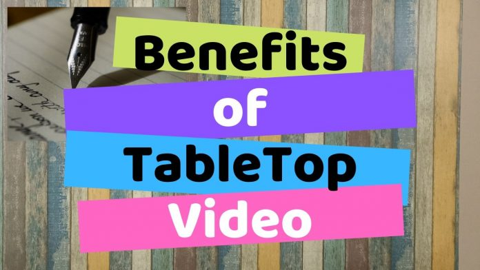 Benefits of TableTop Educational Videos