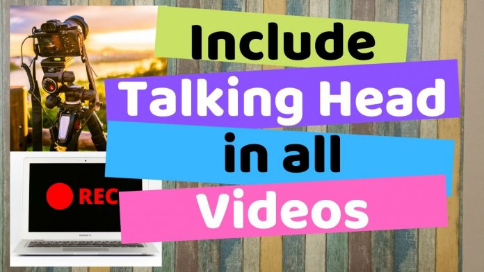 Include Talking Head in All Educational Videos